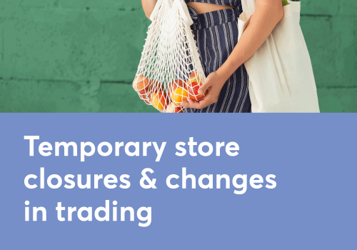 Temporary Store Closures & Restrictions