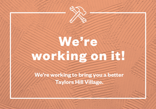 Exciting Changes at Taylors Hill Village!